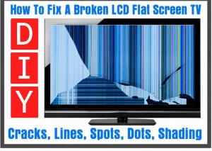 نحوه تعمیر نمایشگر صفحه تخت تلویزیون LCD/LED دارای خطوط یا ترک